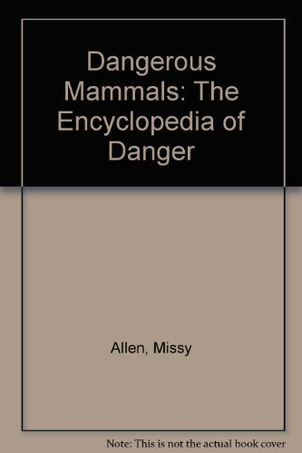9780788192395: Dangerous Mammals: The Encyclopedia of Danger