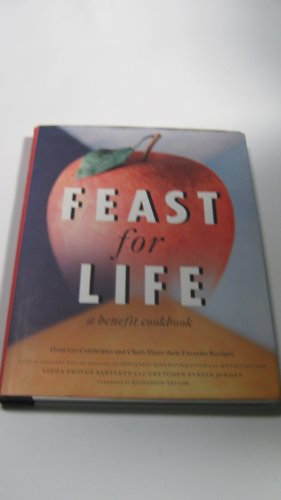 9780788192630: Feast for Life: A Benefit Cookbook: Over 100 Celebrities & Chefs Share Their Favorite Recipes
