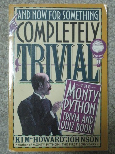 9780788192784: And Now for Something Completely Trivial: The Monty Python Trivia and Quiz Book
