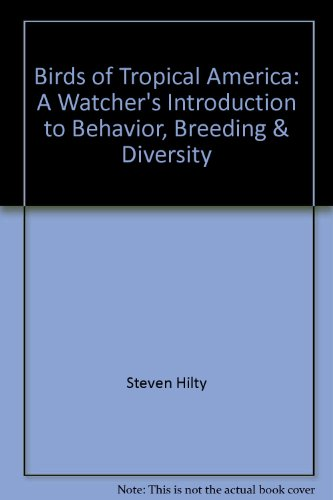 9780788192807: Birds of Tropical America: A Watcher's Introduction to Behavior, Breeding & Diversity