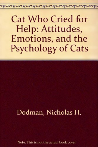 9780788192920: Cat Who Cried for Help: Attitudes, Emotions, and the Psychology of Cats