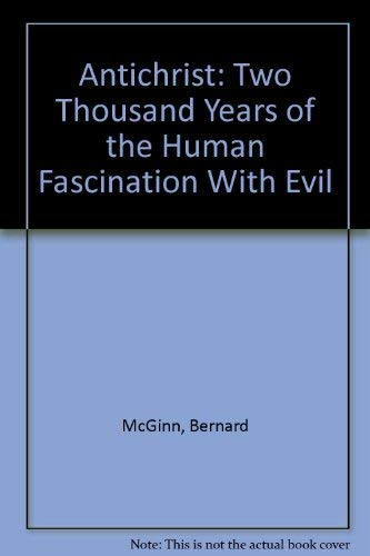 9780788193200: Antichrist: Two Thousand Years of the Human Fascination With Evil