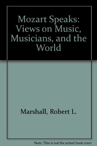 9780788193217: Mozart Speaks: Views on Music, Musicians, and the World