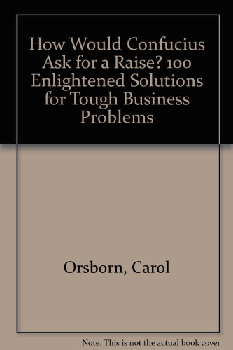 9780788193248: How Would Confucius Ask for a Raise? 100 Enlightened Solutions for Tough Business Problems