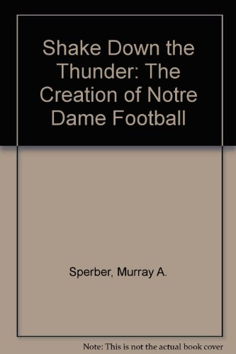 9780788193316: Shake Down the Thunder: The Creation of Notre Dame Football