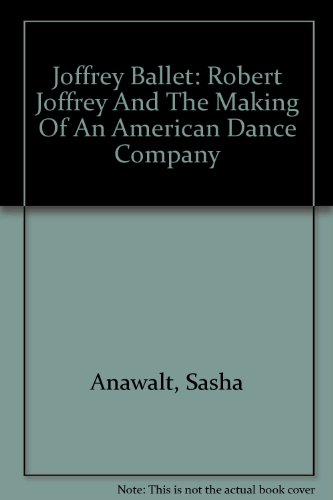 9780788193354: Joffrey Ballet: Robert Joffrey And The Making Of An American Dance Company