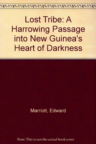 9780788193415: Lost Tribe: A Harrowing Passage into New Guinea's Heart of Darkness