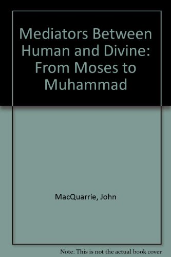 9780788193439: Mediators Between Human and Divine: From Moses to Muhammad