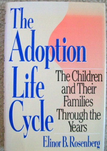 9780788193484: Adoption Life Cycle: The Children and Their Families Through the Years