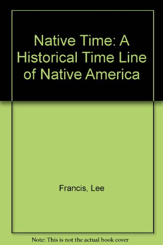 9780788193606: Native Time: A Historical Time Line of Native America