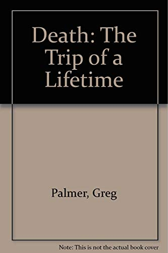 9780788193828: Death: The Trip of a Lifetime