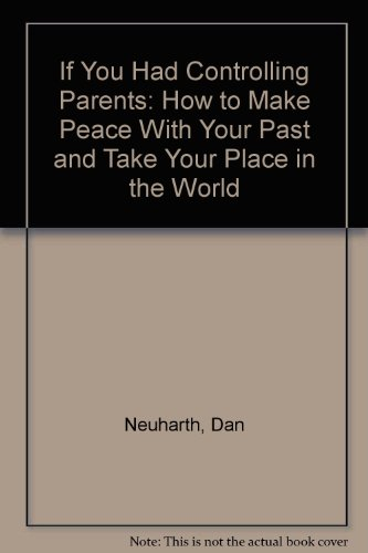 9780788193835: If You Had Controlling Parents: How to Make Peace With Your Past and Take Your Place in the World