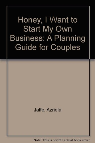 9780788194122: Honey, I Want to Start My Own Business: A Planning Guide for Couples