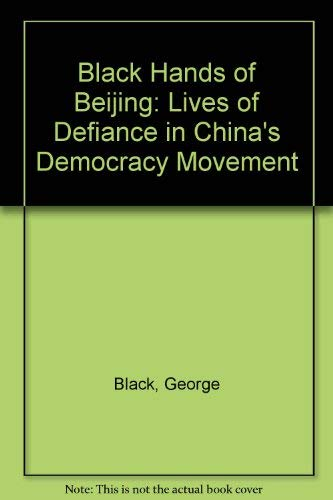 9780788194382: Black Hands of Beijing: Lives of Defiance in China's Democracy Movement
