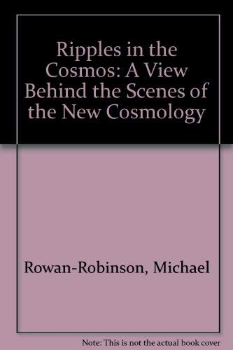 9780788194610: Ripples in the Cosmos: A View Behind the Scenes of the New Cosmology