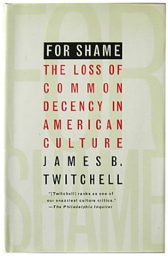 9780788194955: For Shame: The Loss of Common Decency in American Culture