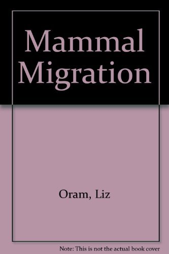 Mammal Migration: Liz Oram; R.