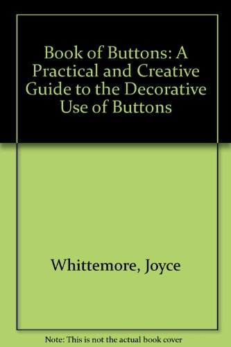 9780788195211: Book of Buttons: A Practical and Creative Guide to the Decorative Use of Buttons