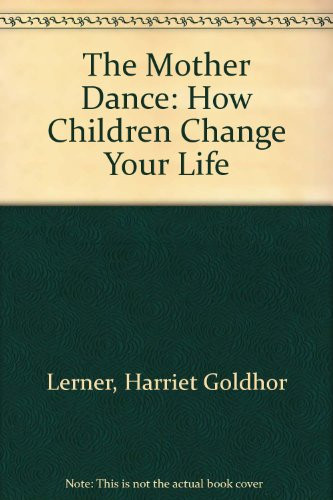 9780788195532: The Mother Dance: How Children Change Your Life
