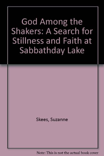 9780788195549: God Among the Shakers: A Search for Stillness and Faith at Sabbathday Lake