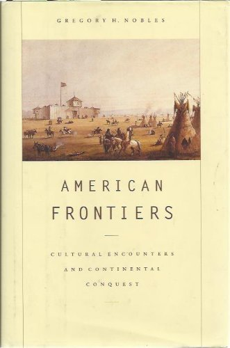 9780788195594: American Frontiers: Cultural Encounters and Continental Conquest