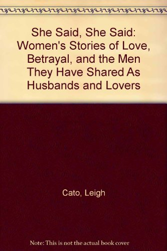 9780788195631: She Said, She Said: Women's Stories of Love, Betrayal, and the Men They Have Shared As Husbands and Lovers