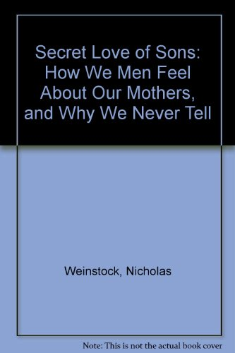 9780788195662: Secret Love of Sons: How We Men Feel About Our Mothers, and Why We Never Tell
