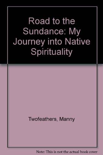 9780788195877: Road to the Sundance: My Journey into Native Spirituality