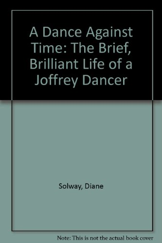 9780788195891: A Dance Against Time: The Brief, Brilliant Life of a Joffrey Dancer