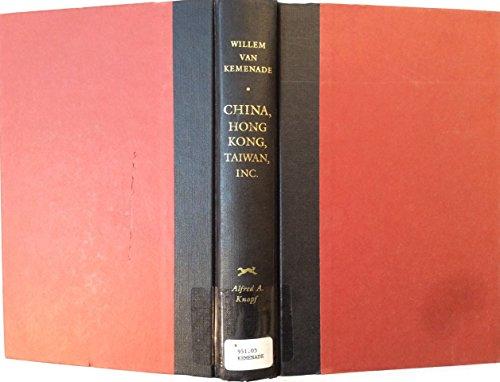 China, Hong Kong, Taiwan, Inc. The Dynamics of a New Empire: Willem Van Kemenade