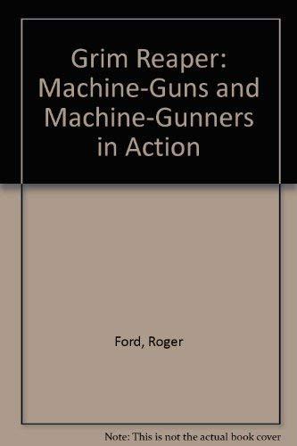 9780788196263: Grim Reaper: Machine-Guns and Machine-Gunners in Action