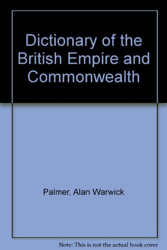 9780788196560: Dictionary of the British Empire and Commonwealth
