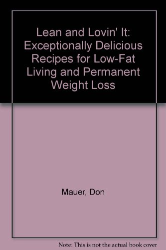 9780788196638: Lean and Lovin' It: Exceptionally Delicious Recipes for Low-Fat Living and Permanent Weight Loss