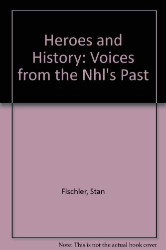 9780788196645: Heroes and History: Voices from the Nhl's Past