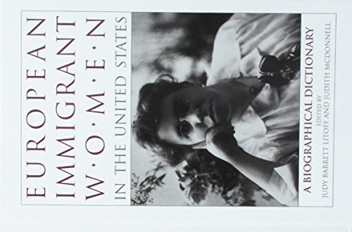 9780788196744: European Immigrant Women in the United States: A Biographical Dictionary