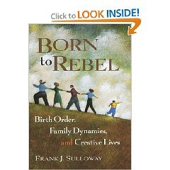 9780788196775: Born to Rebel: Birth Order, Family Dynamics, and Creative Lives