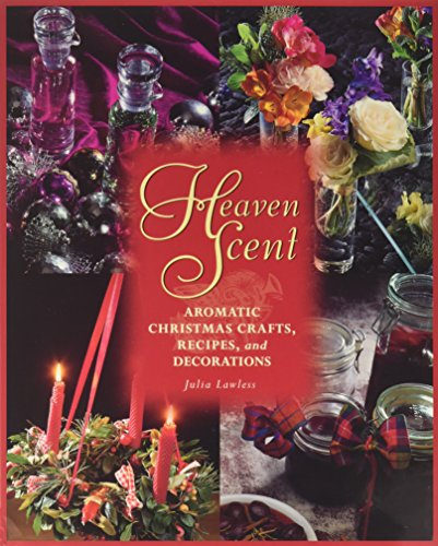 9780788196829: Heaven Scent: Aromatic Gifts to Make, Send, and Keep