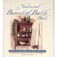 9780788196997: The Natural Beauty & Bath Book: Nature's Luxurious Recipes for Body and Skin Care