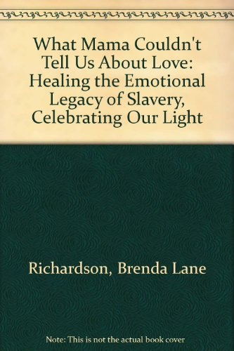 9780788197505: What Mama Couldn't Tell Us About Love: Healing the Emotional Legacy of Slavery, Celebrating Our Light