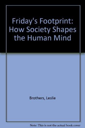 9780788197635: Friday's Footprint: How Society Shapes the Human Mind