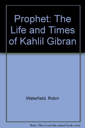 9780788197703: Prophet: The Life and Times of Kahlil Gibran