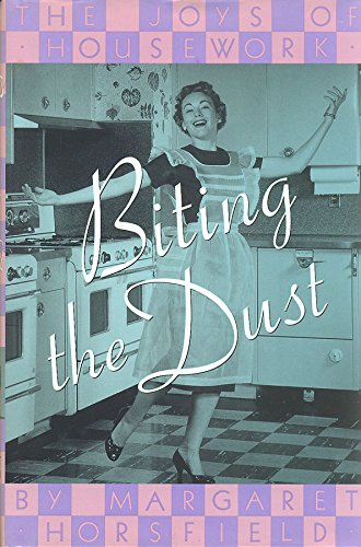 9780788197789: Biting the Dust: The Joys of Housework