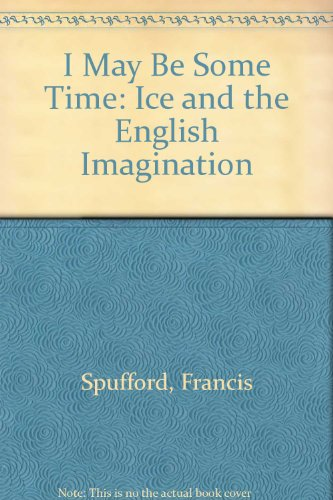 9780788197796: I May Be Some Time: Ice and the English Imagination