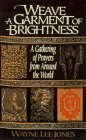 9780788198601: Weave a Garment of Brightness: A Gathering of Prayers from Around the World
