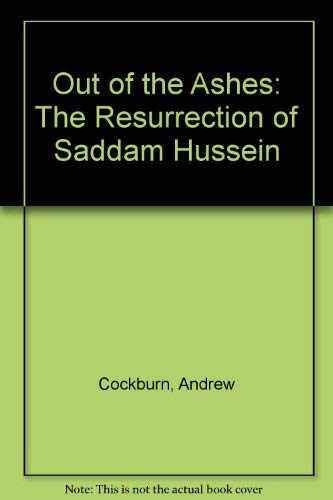 9780788198724: Out of the Ashes: The Resurrection of Saddam Hussein