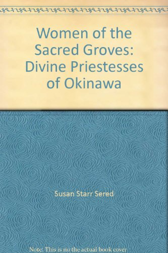9780788199073: Women of the Sacred Groves: Divine Priestesses of Okinawa