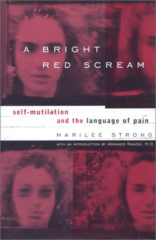 9780788199172: A Bright Red Scream: Self-Mutilation and the Language of Pain