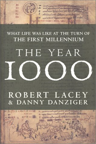 The Year 1000: What Life Was Like at the Turn of the First Millennium (0788199188) by Lacey, Robert; Danziger, Danny