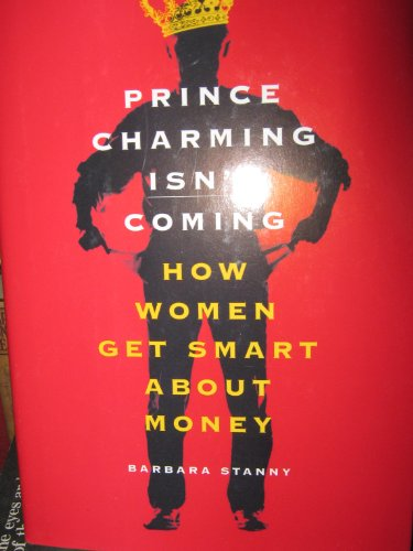 9780788199226: Prince Charming Isn't Coming: How Women Get Smart About Money