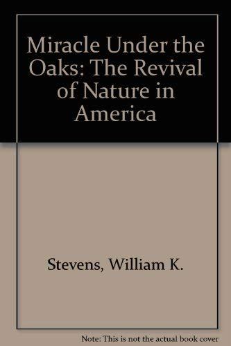 9780788199417: Miracle Under the Oaks: The Revival of Nature in America